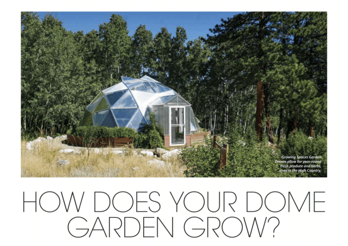 Growing Dome Greenhouse featured in the Vail Valley Home Magazine